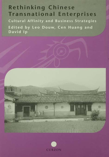 Rethinking Chinese Transnational Enterprises Cultural Affinity and Business Strategies book cover