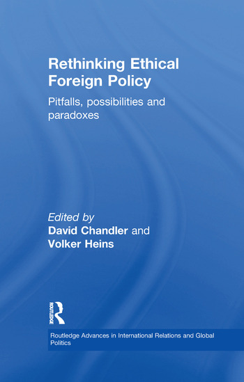 Rethinking Ethical Foreign Policy Pitfalls, Possibilities and Paradoxes book cover