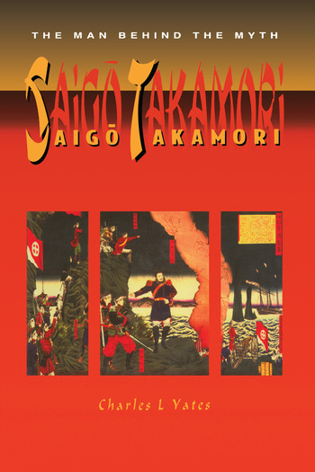 Saigo Takamori - The Man Behind the Myth book cover