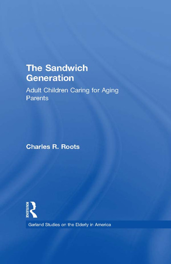 The Sandwich Generation Adult Children Caring for Aging Parents book cover