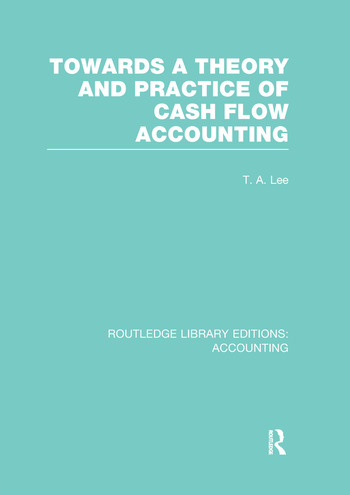 Towards a Theory and Practice of Cash Flow Accounting (RLE Accounting) book cover