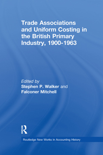 Trade Associations and Uniform Costing in the British Printing Industry, 1900-1963 book cover