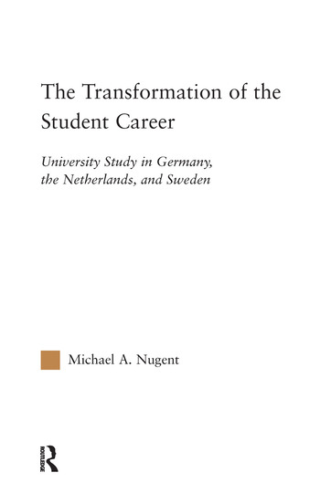 The Transformation of the Student Career University Study in Germany, the Netherlands, and Sweden book cover