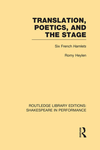 Translation, Poetics, and the Stage Six French Hamlets book cover