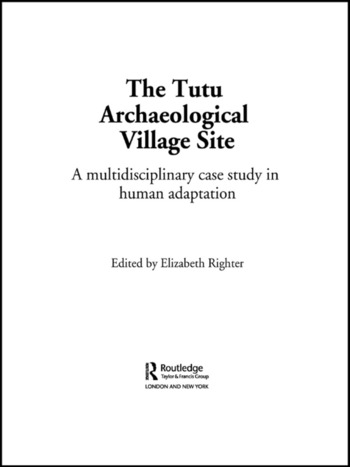 The Tutu Archaeological Village Site A Multi-disciplinary Case Study in Human Adaptation book cover