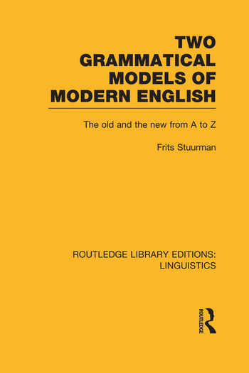 Two Grammatical Models of Modern English The Old and New from A to Z book cover