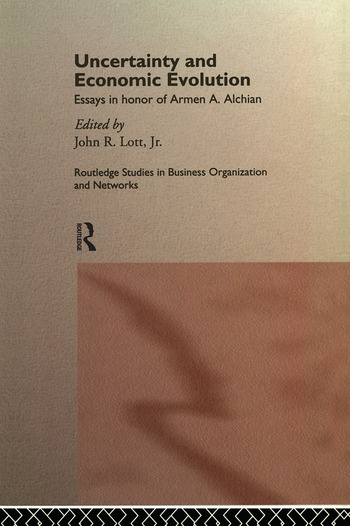 Uncertainty and Economic Evolution Essays in Honour of Armen Alchian book cover