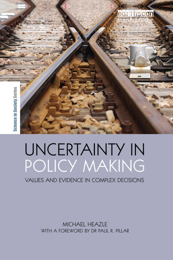 Uncertainty in Policy Making Values and Evidence in Complex Decisions book cover