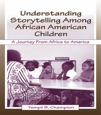 Understanding Storytelling Among African American Children A Journey From Africa To America book cover