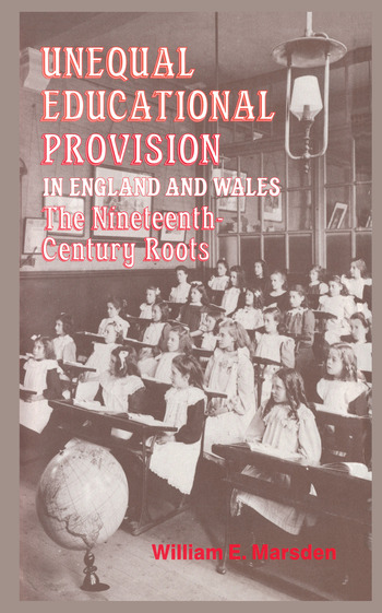 Unequal Educational Provision in England and Wales The Nineteenth-century Roots book cover