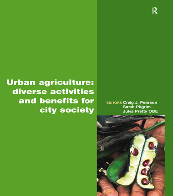 Urban Agriculture Diverse Activities and Benefits for City Society book cover