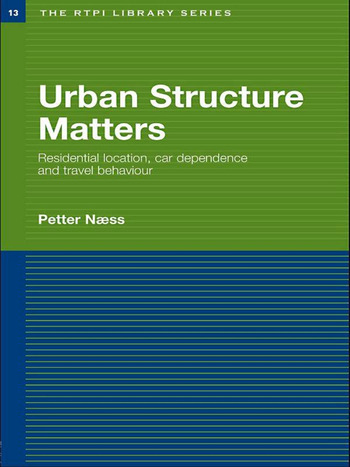 Urban Structure Matters Residential Location, Car Dependence and Travel Behaviour book cover