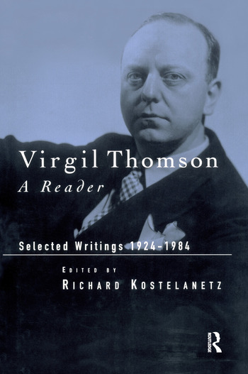Virgil Thomson A Reader: Selected Writings, 1924-1984 book cover