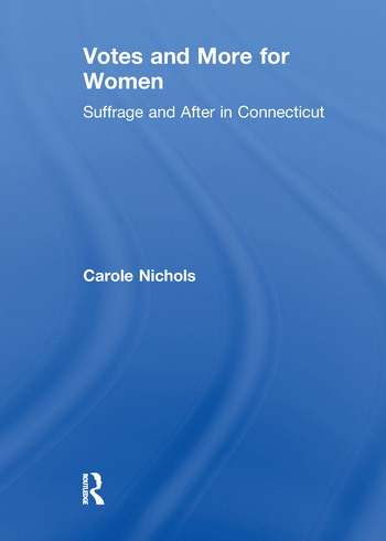 Votes and More for Women Suffrage and After in Connecticut book cover