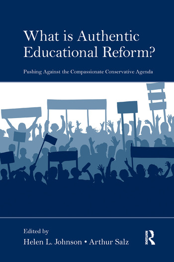 What Is Authentic Educational Reform? Pushing Against the Compassionate Conservative Agenda book cover