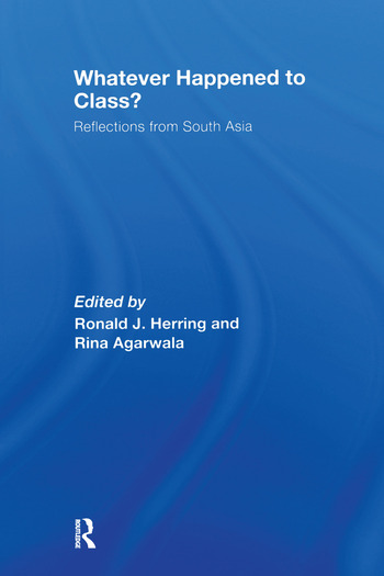 Whatever Happened to Class? Reflections from South Asia book cover