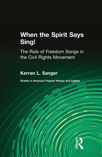 When the Spirit Says Sing! The Role of Freedom Songs in the Civil Rights Movement book cover