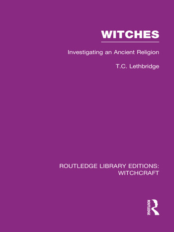 Witches (RLE Witchcraft) Investigating An Ancient Religion book cover