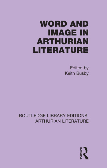 Word and Image in Arthurian Literature book cover