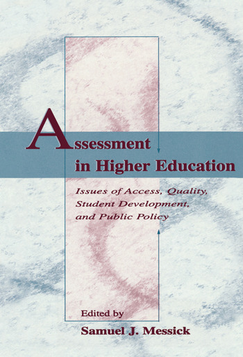 Assessment in Higher Education Issues of Access, Quality, Student Development and Public Policy book cover