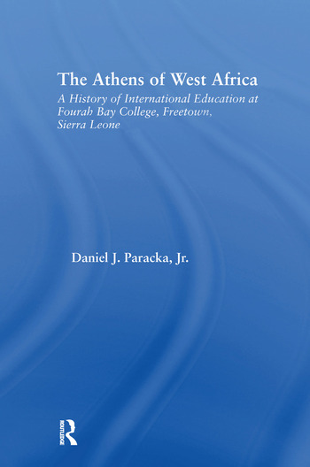 The Athens of West Africa A History of International Education at Fourah Bay College, Freetown, Sierra Leone book cover