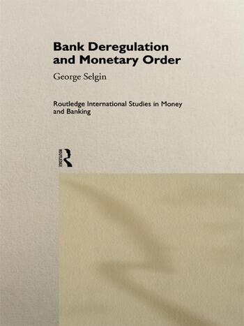 Bank Deregulation & Monetary Order book cover
