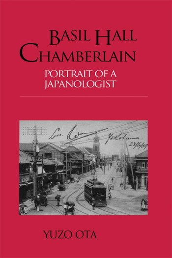 Basil Hall Chamberlain Portrait of a Japanologist book cover