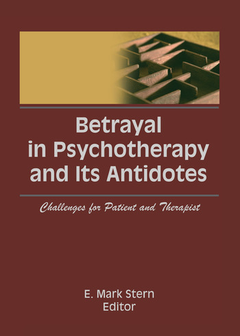 Betrayal in Psychotherapy and Its Antidotes Challenges for Patient and Therapist book cover