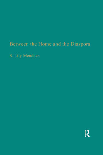 Between the Home and the Diaspora The Politics of Theorizing Filipino and Filipino American Identities book cover