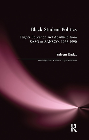 Black Student Politics Higher Education and Apartheid from SASO to SANSCO, 1968-1990 book cover