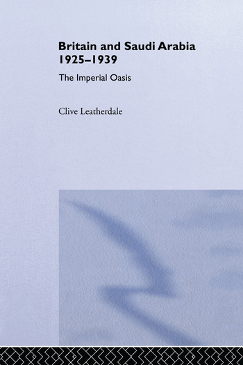 Britain and Saudi Arabia, 1925-1939 The Imperial Oasis book cover