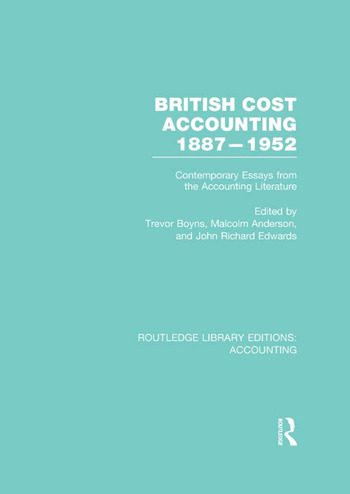British Cost Accounting 1887-1952 (RLE Accounting) Contemporary Essays from the Accounting Literature book cover