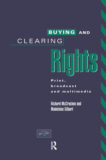 Buying and Clearing Rights Print, Broadcast and Multimedia book cover