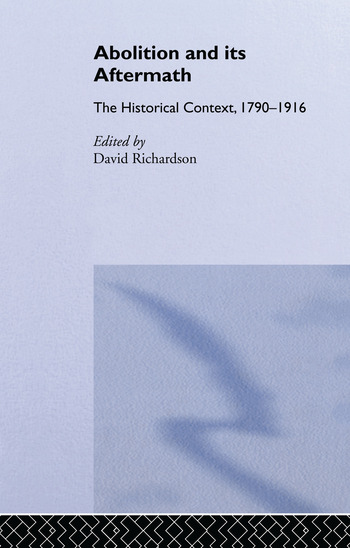 Abolition and Its Aftermath The Historical Context 1790-1916 book cover