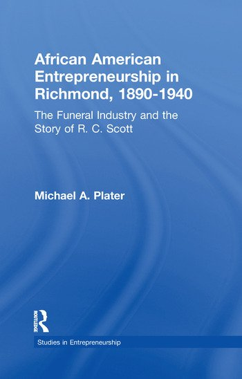 African American Entrepreneurship in Richmond, 1890-1940 The Funeral Industry and the Story of R.C. Scott book cover