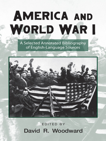 America and World War I A Selected Annotated Bibliography of English-Language Sources book cover