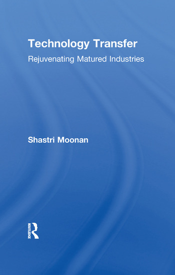 Technology Transfer Rejuvenating Matured Industries book cover