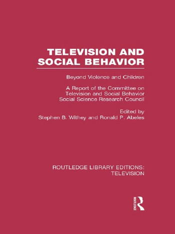 Television and Social Behavior Beyond Violence and Children / A Report of the Committee on Television and Social Behavior, Social Science Research Council book cover