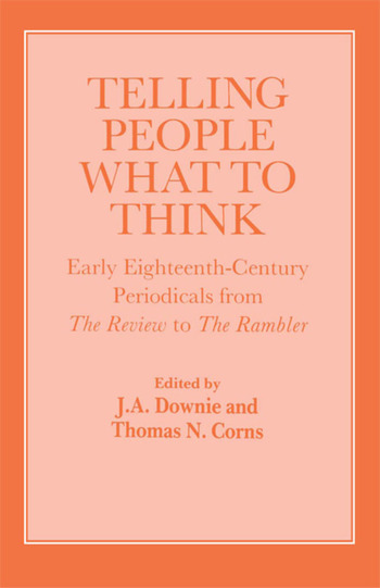 Telling People What to Think Early Eighteenth Century Periodicals from the Review to the Rambler book cover