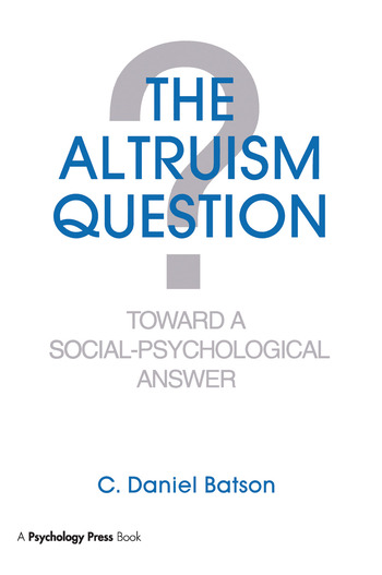 The Altruism Question Toward A Social-psychological Answer book cover