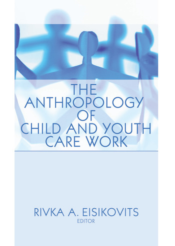 The Anthropology of Child and Youth Care Work book cover