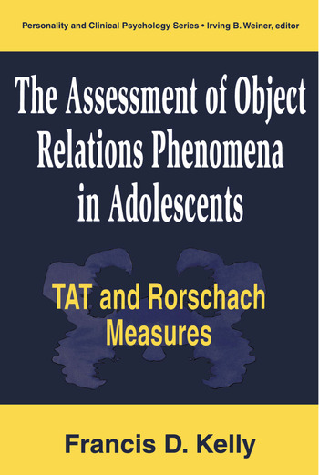 The Assessment of Object Relations Phenomena in Adolescents Tat and Rorschach Measures book cover