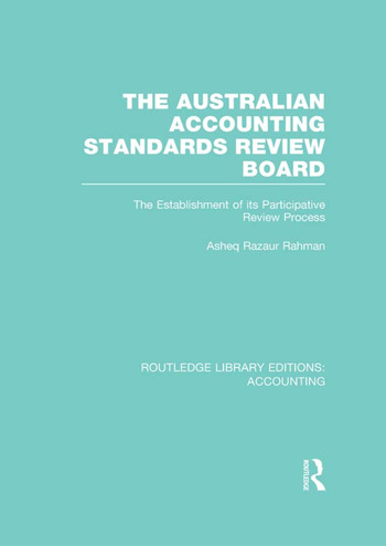 The Australian Accounting Standards Review Board (RLE Accounting) The Establishment of its Participative Review Process book cover