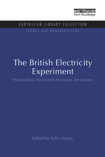 The British Electricity Experiment Privatization: the record, the issues, the lessons book cover