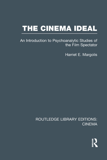 The Cinema Ideal An Introduction to Psychoanalytic Studies of the Film Spectator book cover