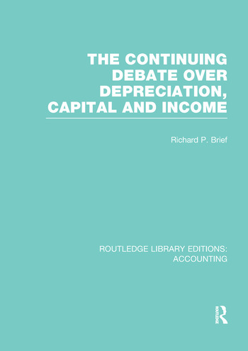 The Continuing Debate Over Depreciation, Capital and Income (RLE Accounting) book cover