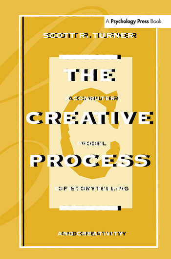 The Creative Process A Computer Model of Storytelling and Creativity book cover