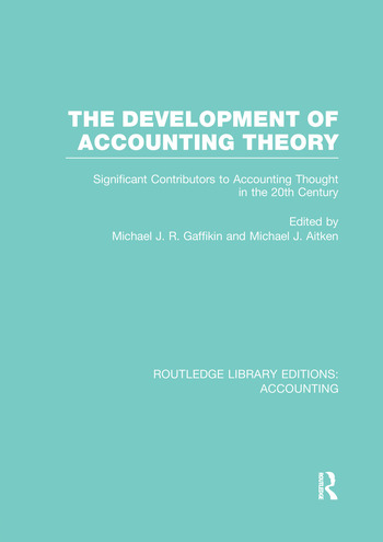 The Development of Accounting Theory (RLE Accounting) Significant Contributors to Accounting Thought in the 20th Century book cover