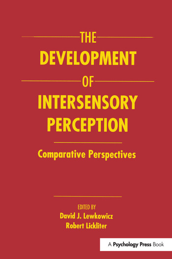 The Development of Intersensory Perception Comparative Perspectives book cover