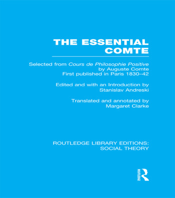 The Essential Comte (RLE Social Theory) Selected from 'Cours de philosophie positive' by Auguste Comte book cover